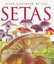 Atlas ilustrado de las setas / La calidad de las fotografías, que recorren todo el libro, la detallada descripción de las setas y los lugares en los que prosperan, así como las originales fichas de identificación de especies próximas, todo está en función de esta finalidad.