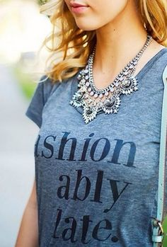fashionably late tee! Would love to have this!!