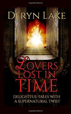 Download Lovers Lost in Time: Delightful tales with a supernatural twist by Deryn Lake PDF, EPUB, Kindle, Audiobooks Online Reading Online, Book Lovers, Supernatural, Kindle, Books To Read, Audiobooks, Ebooks, Lost, Pdf