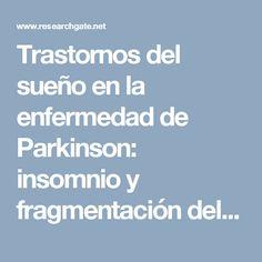 Trastornos del sueño en la enfermedad de Parkinson: insomnio y fragmentación del sueño, hipersomnia diurna, alteraciones del ritmo circadiano y síndrome de apnea del sueño