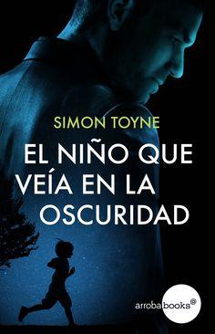 Simon Toyne, El Niño Que Veía En La Oscuridad, Círculo de lectores. Viera, Movies, Movie Posters, Art, Dog Cat, Darkness, Pets, Art Background, Films