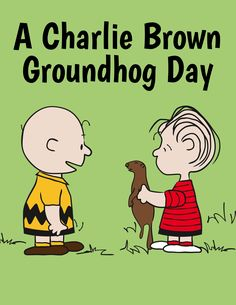 Today is Groundhog Day! Charlie Brown Quotes, Charlie Brown Characters, Charlie Brown And Snoopy, Snoopy Love, Snoopy And Woodstock, Peanuts Cartoon, Peanuts Gang, Happy Groundhog Day, Winnie The Poo