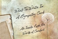 What To Write In A Sympathy Card: An Inside Look On Words of Comfort ...*There are also links for other suggestions, such as What to write in Birthday, Anniversary and Pet Loss cards, and more.