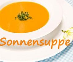 Recipe carrot soup (sun soup) from Afortunada – recipe in the soups category - Suppe Mutton Meat, A Food, Food And Drink, Kneading Dough, Carrot Soup, Plant Based Diet, Vegetable Dishes, Soul Food, Cooking Time