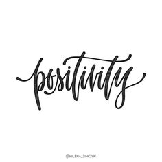 Positivity ✔️ #type #typo #typelove #typespire #typetopia #typoholic #typedesign #typematters #typeeverything #typeoftheday #typography #ligaturecollective #handwriting #handmadefont #handdrawntype #goodtype #ilovetypography #customtype #calligraphy #picoftheday #instaart #thedailytype #dailytype #vector #modernscript #moderncalligraphy #instadaily #artoftype #typegang