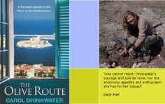The Olive Route by Carol Drinkwater -- Now being filmed for a multi-part television documentary