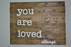You are loved always wooden pallet art