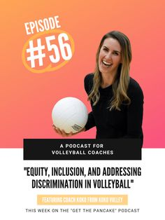 Episode 56. Equity, Inclusion, and Addressing Discrimination in Volleyball - A Conversation with Koko Volley