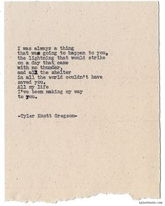 Typewriter Series by Tyler Knott Gregson*Chasers of the Light* Poem Quotes, Great Quotes, Quotes To Live By, Life Quotes, Inspirational Quotes, Quotable Quotes, The Words, Pretty Words, Beautiful Words