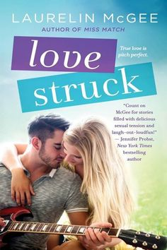 Title: Love Struck Series: Miss Match Author: Laurelin McGee Genre: Contemporary Romance Release. Contemporary Romance Books, Miss Match, Face The Music, Books 2016, Pitch Perfect, Got Books, Looking For Love, Love Songs, Bestselling Author