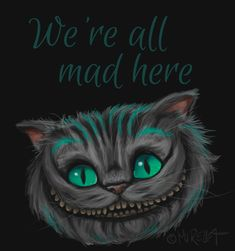 We're all mad here by Mirella-Gabriele.deviantart.com on @deviantART