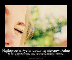 Najlepsze w życiu rzeczy są niezauważalne – Demotywatory.pl
