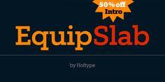 Font dňa – Equip Slab (zľava 50%, od 24,50$ - http://detepe.sk/font-dna-equip-slab-zlava-50-od-2450/