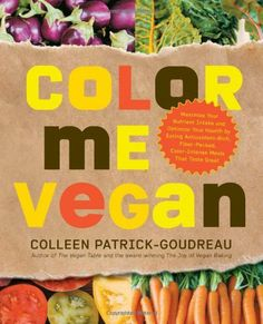 Color Me Vegan: Maximize Your Nutrient Intake and Optimize Your Health by Eating Antioxidant-Rich, Fiber-Packed, Color-Intense Meals T von Colleen Patrick-Goudreau, http://www.amazon.de/dp/1592334393/ref=cm_sw_r_pi_dp_Ng05qb1S1KTPE