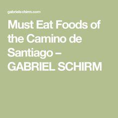 Must Eat Foods of the Camino de Santiago – GABRIEL SCHIRM