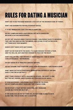 Rules for dating a musician. Sad thing is... as a geek... I didn't date much when I was a musician. Oh well, I find this funny...