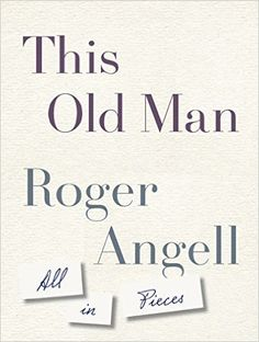 This Old Man: All in Pieces - Kindle edition by Roger Angell. Literature & Fiction Kindle eBooks @ Amazon.com.
