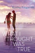What I Thought Was True by Huntley Fitzpatrick -- YARP High School 2015-16 Nominee