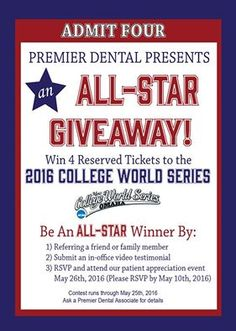 It's time to give some College World Series Tickets Away! We have 4 tickets we are giving away. All you need to do is refer a friend/family member to Premier Dental, submit an in-office video testimonial OR RSVP and attend our patient appreciation event on May 26th, 2016! There is no limit on the number of times you may be entered to win! #PremierDentalAllStars