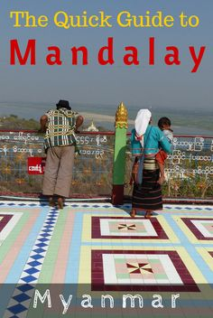 Things to do in Mandalay, where to stay, what to eat, what to pack, how to get there and around - all the necessary information about Mandalay!