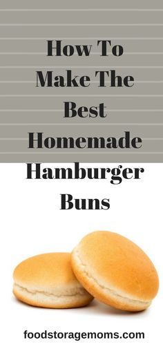 How To Make The Best Homemade Hamburger Buns