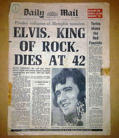 Elvis Presley dies at 42 on August 16, 1977 - I remember where I was when I saw this in the newspaper, I was 9 and in the office of the garage where my dad worked in Luton..