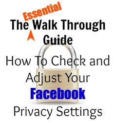 A Walk Through Guide - How To Check and Adjust Your Facebook Privacy Settings