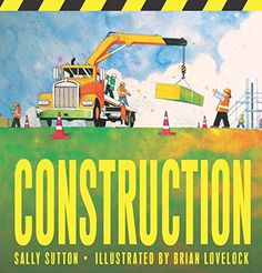 Construction by Sally Sutton http://www.amazon.com/dp/0763673250/ref=cm_sw_r_pi_dp_hHJcvb1JZPM34