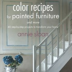 Annie Sloan Book Color Recipes for Painted Furniture