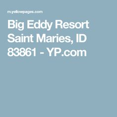 Big Eddy Resort Saint Maries, ID 83861 - YP.com