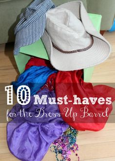 10 Must-haves for the Dress Up Barrel - and ideas for parents to encourage dramatic play