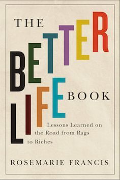 """Read """"The Better Life Book Lessons Learned on the Road from Rags to Riches"""" by LifeTree Media available from Rakuten Kobo. Raised in a three-room shack with no running water in rural Manitoba, Rosemarie Francis was under pressure from her alco. Reading Online, Books Online, Abusive Father, From Rags To Riches, Promote Your Business, Book Of Life, Business Website, Lessons Learned, Great Books"""