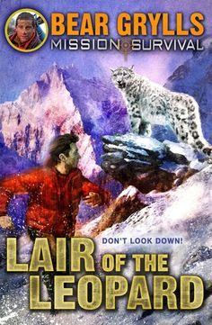 Mission Survival: Lair of the Leopard (Mission Survival, #8) by Bear Grylls. Found in Young Adult under GRY. When teen adventurer Beck Granger finds himself stranded on a Himalayan mountainside, he has to draw on all his strength and skill to survive.  After death-defying climbing and sheltering in some of the hardest terrain on earth, Beck also has to somehow make it through bear attacks and flash floods. But the biggest challenge of all is still ahead…