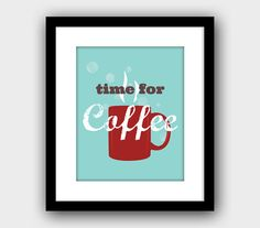 Time For Coffee Modern Wall Art Kitchen Decor by ThreeBeesDesigns, $15.00