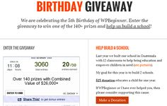 WPBeginner Birthday Giveaway - Over 140 prizes with Combined Value of $26,000+ - WP Beginner team is celebrating the 5th Birthday of #WPBeginner. Enter the giveaway to win one of the 140+ prizes. What are you waiting for? Enter the giveaway now to win one of the many awesome prizes.  #giveaway #OptinMonster #InMotionHosting #AffiliateWP  #WebHostingHub #SiteGround #Sucuri #MaxCDN #GravityForms #WPTouchPro #Bluehost #WebSavvyMarketing #AppPresser #Pagely #SoliloquyWP #EnviraGallery #Pantheon