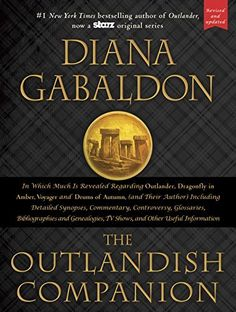 The Outlandish Companion (Revised and Updated): Companion to Outlander, Dragonfly in Amber, Voyager, and Drums of Autumn by Diana Gabaldon, http://www.amazon.com/dp/B00RKO6N6O/ref=cm_sw_r_pi_dp_2u65ub17WQ5X9 For anyone who wants to spend more time with the Outlander characters and the world they inhabit, Diana Gabaldon here opens a door through the standing stones and offers a guided tour of what lies within.