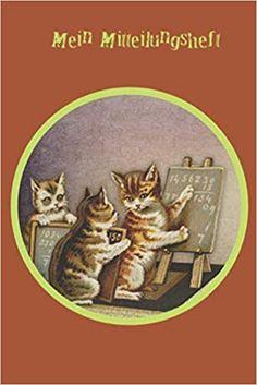 Mein Mitteilungsheft: Kätzchen: Ein Mitteilungsheft, das der Kommunikation zwischen Lehrer-Eltern dient. Das Heft ist ein guter Helfer für die Lehrer-Eltern-Kommunikation. Helfer, Rooster, Animals, Communication, Animais, Animales, Animaux, Roosters, Animal