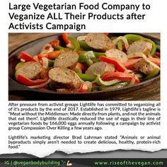 "Great News! After pressure from activist groups Lightlife has committed to veganizing all of it's products by the end of 2017. _ Established in 1979 Lightlife's tagline is ""Meat without the Middleman: Made directly from plants and not the animals that eat them."" _ Lightlife drastically reduced the use of eggs in their line of vegetarian foods by 166000 eggs annually following a campaign by activist group Compassion Over Killing a few years ago. _ Marketing director Brad Lahrman stated…"