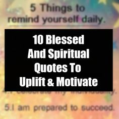 10 Blessed And Spiritual Quotes To Uplift & Motivate Dad Quotes, Bible Quotes, Spiritual Quotes, Positive Quotes, Good Morning Inspirational Quotes, Inspiring Quotes, Pictures With Deep Meaning, Happy New Year Pictures, Confidence Quotes