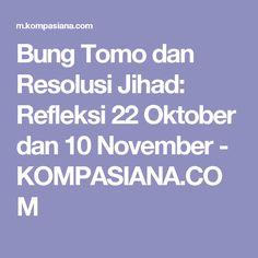 Bung Tomo dan Resolusi Jihad: Refleksi 22 Oktober dan 10 November - KOMPASIANA.COM
