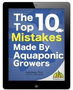 FREE Ebook - The Top 10 Mistakes Made in Aquaponics. This highly popular resource has been floating around Pinterest for a while now, but we just revamped it! If you have the older version, or don't have either, make sure to get this new version now!