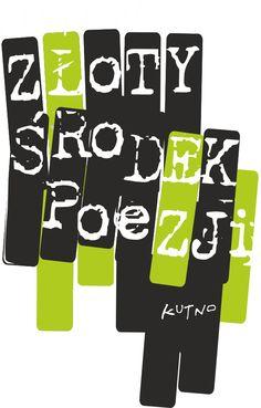 """XI Festiwal  Złoty Środek Poezji  pod hasłem ''Poezja wobec teraźniejszości"""" odbędzie się w dniach  12 -14 czerwca 2015 roku w Kutnowskim Dom. #kulturalnełódzkie"""