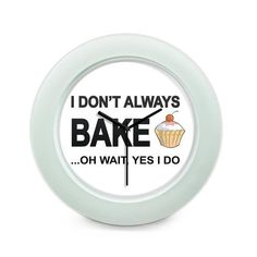 BigOwl   I Don't Always Bake Quirky Quote  Table Clock Online India at BigOwl.in