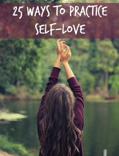 It is of the utmost importance to take time to invest in yourself. Here are 25 simple ways you can show yourself love today.