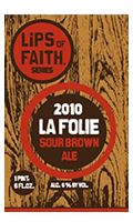 La Folie by New Belgium Brewery. Hard to find in these parts but definitely worth the wait.