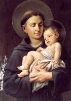 "St. Anthony of Padua- if you lose something you pray, ""St. Anthony, St. Anthony, please come around, something is lost that must be found."""