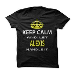 Keep Calm & Let Alexis Handle It - #thank you gift #novio gift. BUY-TODAY => https://www.sunfrog.com/Funny/Keep-Calm-Let-Alexis-Handle-It.html?68278