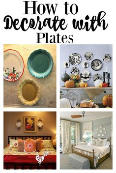 Decorating with plates and how to in different rooms.  A budget friendly way to add color and texture!