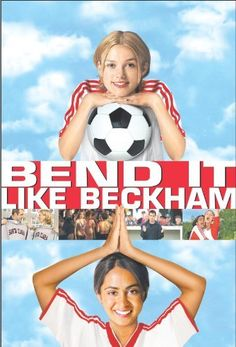 Bend It Like Beckham - another must see! Love it .... girly movie I watch often