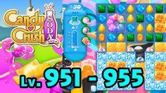 Candy Crush Soda Saga - Level 951 - 955